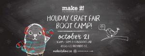 Holiday Craft Fair Boot Camp! @ Conscious Lab