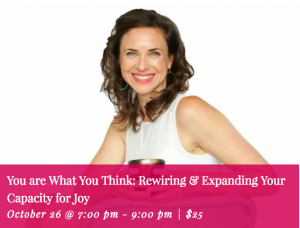 You Are What You Think: Rewiring & Expanding Your Capacity for Joy @ Conscious Lab